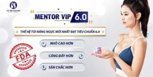 Túi Mentor Vip 6.0 - Túi ngực được mong chờ nhất năm 2021